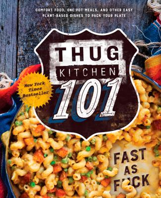 Thug Kitchen 101 - Thug Kitchen book