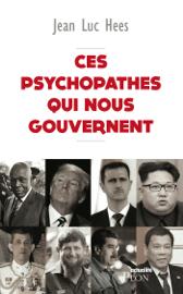 Ces psychopathes qui nous gouvernent