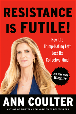 Resistance Is Futile! - Ann Coulter book