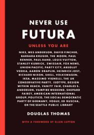 Never Use Futura book