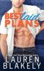 Best Laid Plans - Lauren Blakely