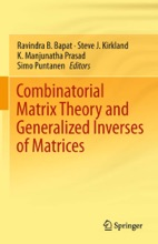 Combinatorial Matrix Theory And Generalized Inverses Of Matrices