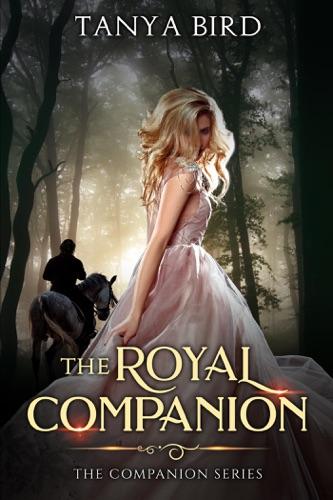 The Royal Companion - Tanya Bird - Tanya Bird