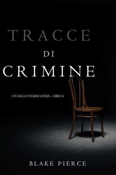 Tracce di Crimine  (Un thriller di Keri Locke—Libro 4) by Blake Pierce
