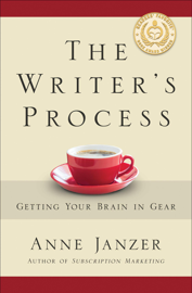 The Writer's Process: Getting Your Brain in Gear - Anne Janzer book summary