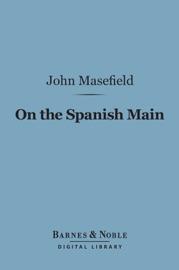 On The Spanish Main Barnes Noble Digital Library