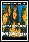 Shocking Blue And The Dutch Music Invasion Of 1970