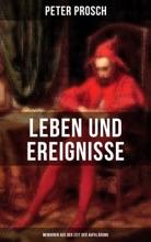Leben Und Ereignisse Des Peter Prosch (Memoiren Aus Der Zeit Der Aufklärung)