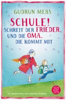 Gudrun Mebs - »Schule!«, schreit der Frieder, und die Oma, die kommt mit artwork