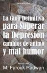 La Gua Definitiva Para Superar La Depresin Cambios De Nimo Y Mal Humor