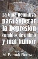 La Guía Definitiva para Superar la Depresión, Cambios de Ánimo y Mal Humor