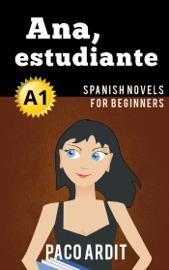 Ana Estudiante Spanish Reader For Beginners A1