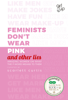 Scarlett Curtis - Feminists Don't Wear Pink (and other lies) Grafik