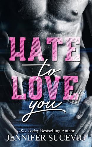 Jennifer Sucevic - HATE TO LOVE YOU