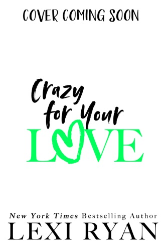 Lexi Ryan - Crazy for Your Love