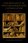 Uncertainty In Post-Reformation Catholicism