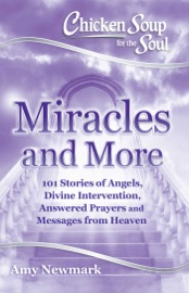 Download and Read Online Chicken Soup for the Soul: Miracles and More