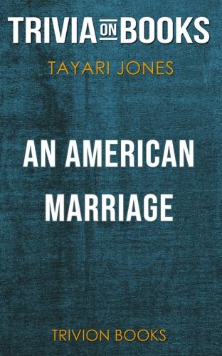 Trivion Books - An American Marriage by Tayari Jones (Trivia-On-Books)