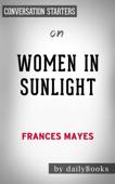 Women in Sunlight: A Novel by Frances Mayes: Conversation Starters