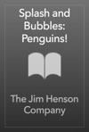 Splash And Bubbles Penguins