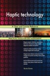 Haptic Technology A Clear And Concise Reference