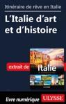 Itinraires De Rve En Italie - LItalie Dart Et Dhistoire