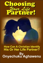 Choosing Your Life Partner! How Can A Christian Identify His Or Her Life Partner?