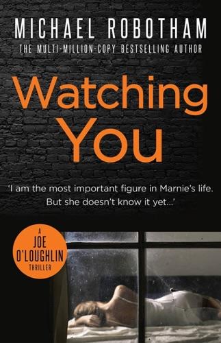 Michael Robotham - Watching You
