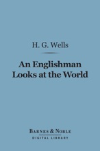 An Englishman Looks At The World (Barnes & Noble Digital Library)