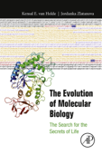 The Evolution of Molecular Biology (Enhanced Edition)