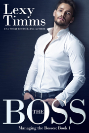 The Boss - Lexy Timms book summary