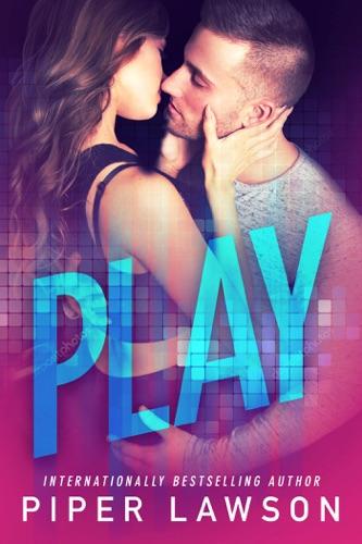 Play - Piper Lawson - Piper Lawson