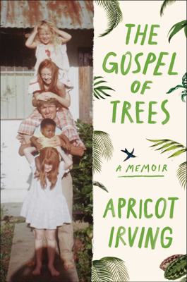 The Gospel of Trees - Apricot Irving book