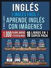 Ingls  Ingls Facil  Aprende Ingls Con Imgenes Super Pack 10 Libros En 1