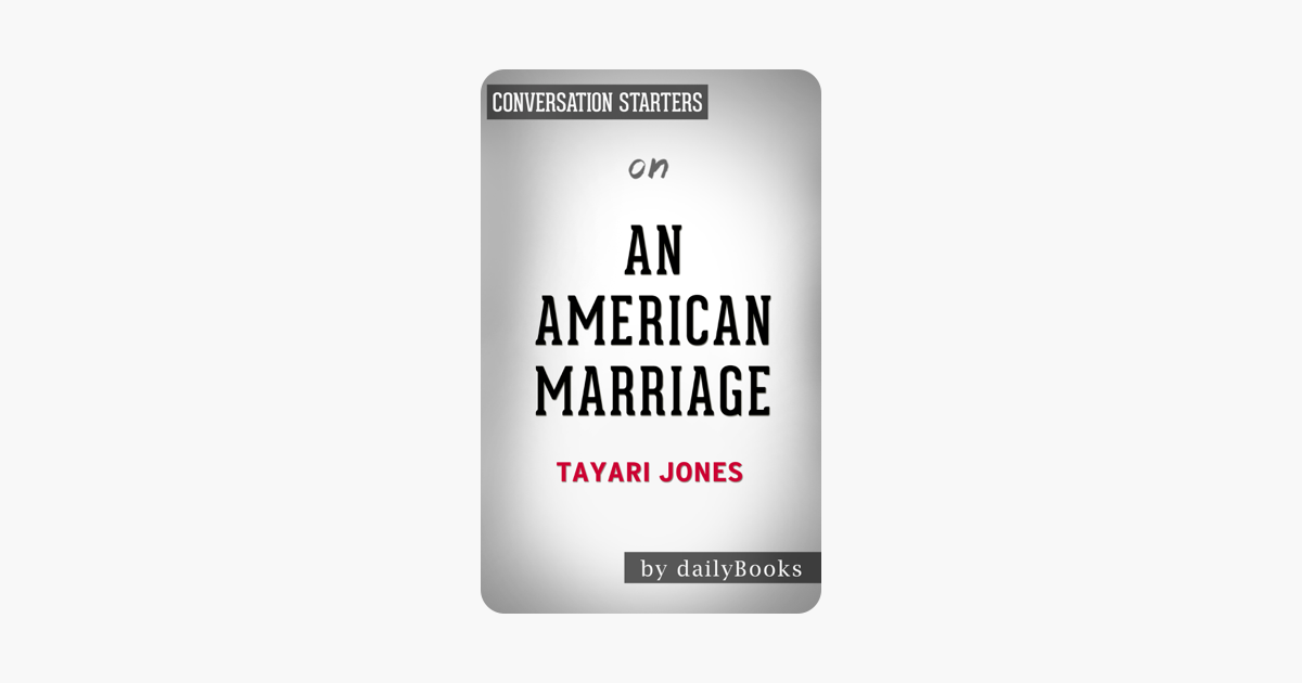 An American Marriage: A Novel by Tayari Jones: Conversation Starters - Daily Books
