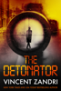 Vincent Zandri - The Detonator artwork