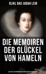 Die Memoiren Der Glckel Von Hameln Das Erste Autobiografische Werk Einer Deutschen Frau
