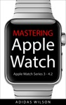 Mastering Apple Watch - Apple Watch Series 3 - 42