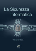 La Sicurezza Informatica Book Cover