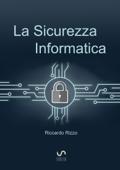 La Sicurezza Informatica Book Cover
