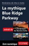 Itinraires De Rve  Moto - La Mythique Blue Ridge Parkway