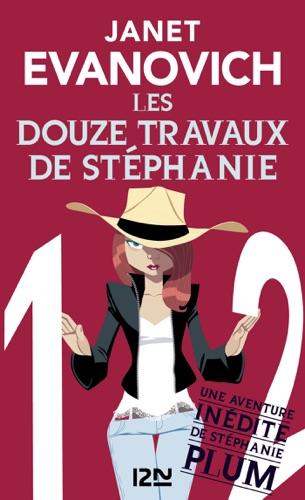 Janet Evanovich - Les douze travaux de Stephanie