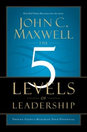 The 5 Levels of Leadership - John C. Maxwell Book