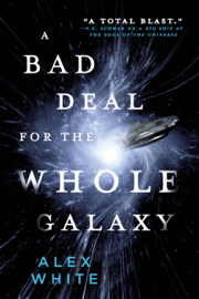 A Bad Deal for the Whole Galaxy book