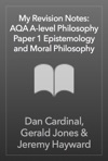 My Revision Notes AQA A-level Philosophy Paper 1 Epistemology And Moral Philosophy