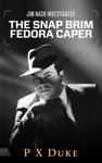 The Snap-Brim Fedora Caper