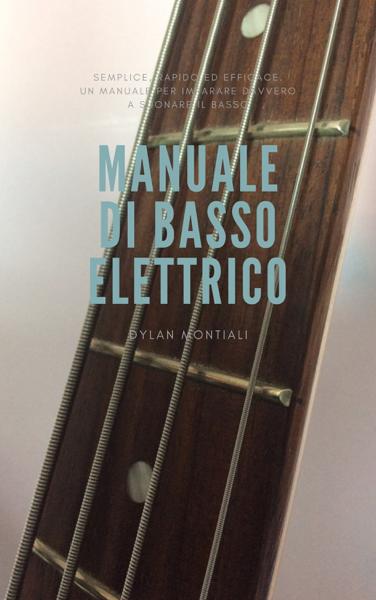Manuale di basso elettrico di Dylan Montiali