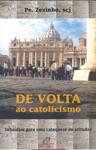 De Volta Ao Catolicismo