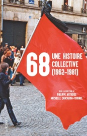Download and Read Online 68, une histoire collective (1962-1981)