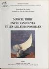 Marcel Thiry Entre Vancouver Et Les Ailleurs Possibles